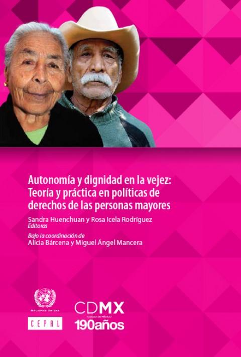 Autonomía y dignidad en la vejez: Teoría y práctica en políticas de derechos de las personas mayores
