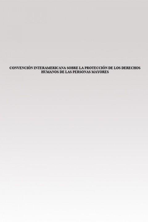 Convención iberoamericana sobre la protección de los derechos humanos de las personas mayores