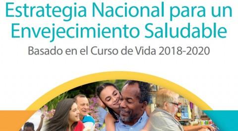 Costa Rica: Estrategia Nacional para un Envejecimiento Saludable basado en el Curso de Vida 2018-2020