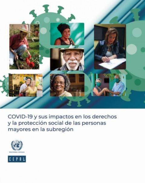 """""""COVID-19 y sus impactos en los derechos y la protección social de las personas mayores en la subregión"""""""