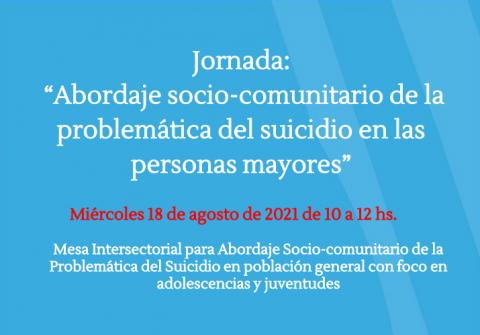 Jornada sobre abordaje sociocomunitario de la problemática del suicidio en las personas mayores